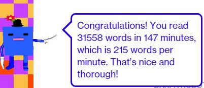 "Screen Capture of What is Code? Bot Companion, a computer character that announces, ""Congratulations! You read 31558 words in 147 minutes, which is 215 minutes per minute. That's nice and thorough!"""
