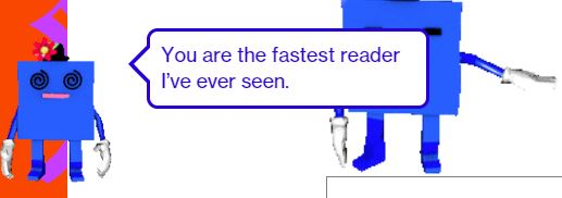 "Screen Capture of the Bot Companion from What Is Code stating, ""You are the fastest reader I've ever seen."""