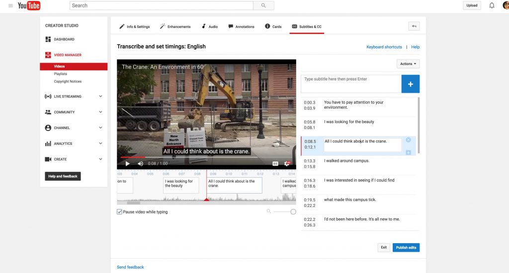 "This image is a screen capture of YouTube's transcription and timing editing interface for captioning videos. On the left is the video I am editing around the 8-second mark; on the right the transcription line for that second is selected and reads ""All I could think about is the crane."""