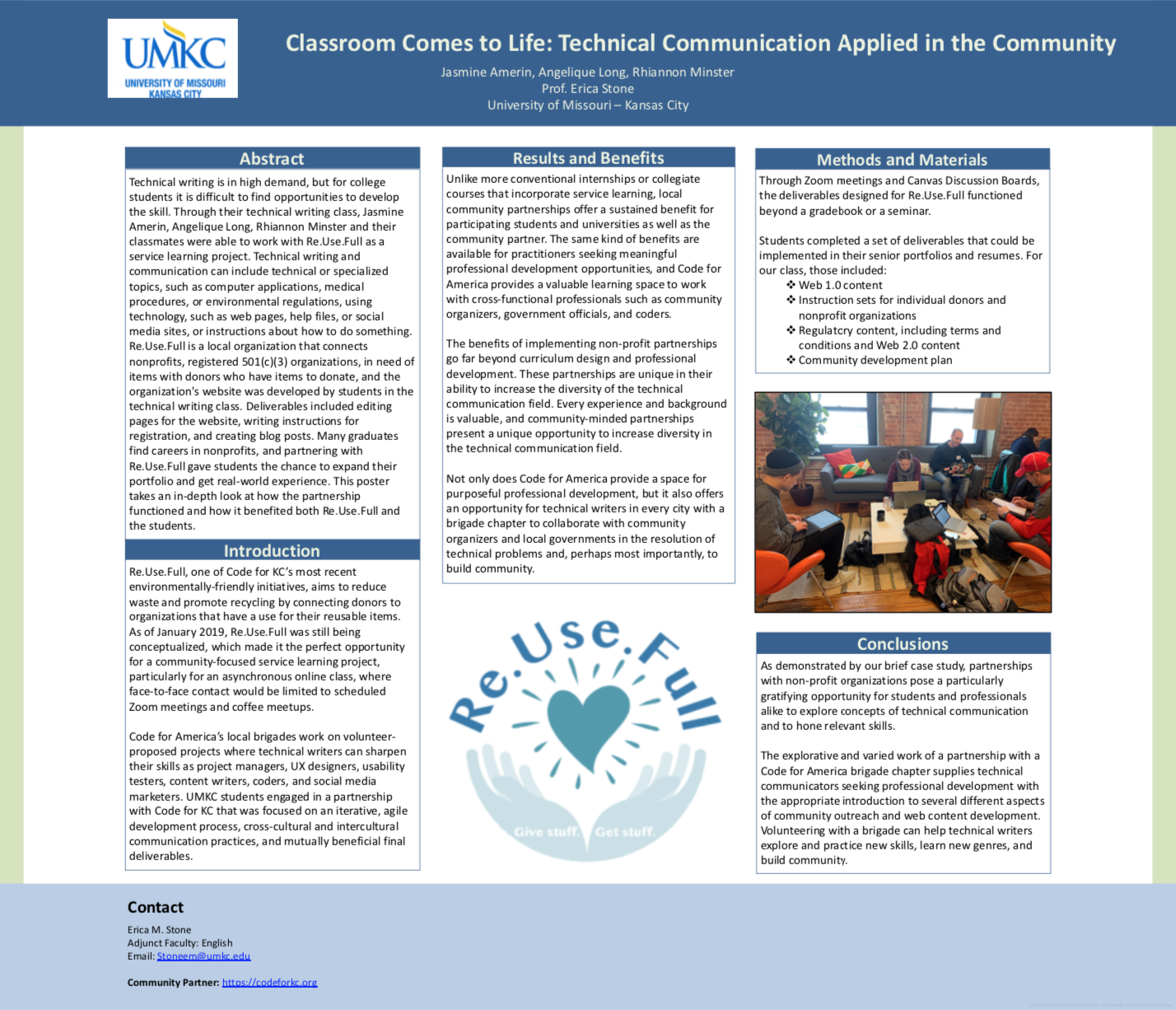 Jasmine Amerin, Angelique Long, and Rhiannon Minster's poster, Classroom Comes to Life: Technical Communication Applied in the Community, describes the collaboration, research, production processes for our class.